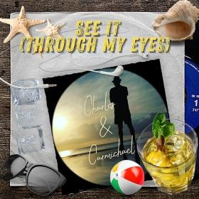 CHARLES & CARMICHAEL - SEE IT (THROUGH MY EYES)
